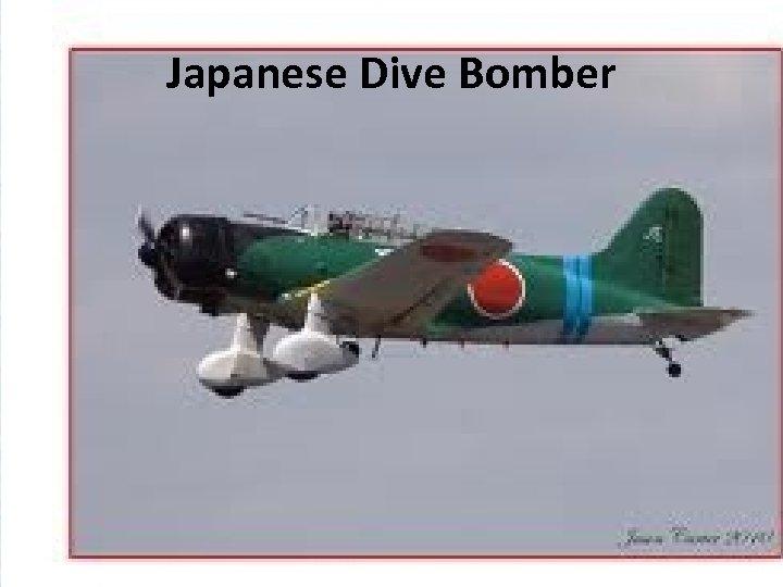 Japanese Dive Bomber