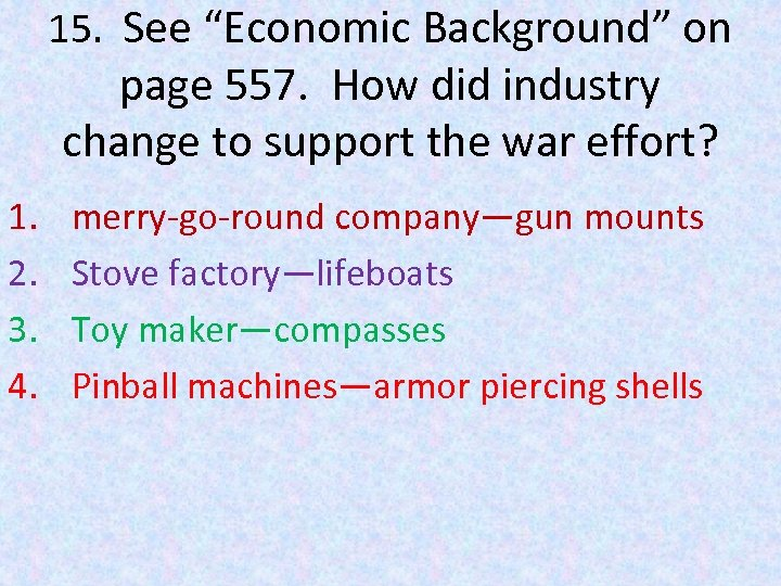 """15. See """"Economic Background"""" on page 557. How did industry change to support the"""
