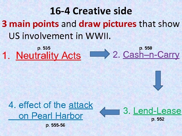 16 -4 Creative side 3 main points and draw pictures that show US involvement