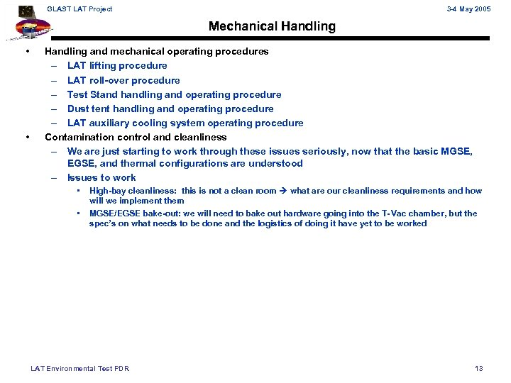 GLAST LAT Project 3 -4 May 2005 Mechanical Handling • • Handling and mechanical