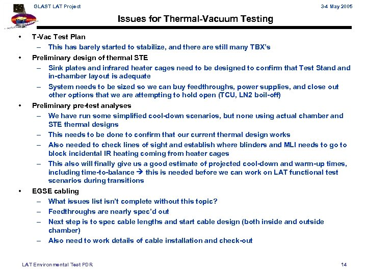 GLAST LAT Project 3 -4 May 2005 Issues for Thermal-Vacuum Testing • • T-Vac