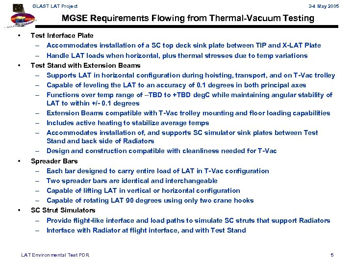 GLAST LAT Project 3 -4 May 2005 MGSE Requirements Flowing from Thermal-Vacuum Testing •