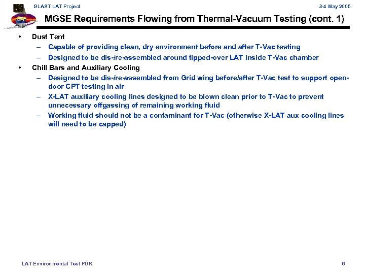 GLAST LAT Project 3 -4 May 2005 MGSE Requirements Flowing from Thermal-Vacuum Testing (cont.