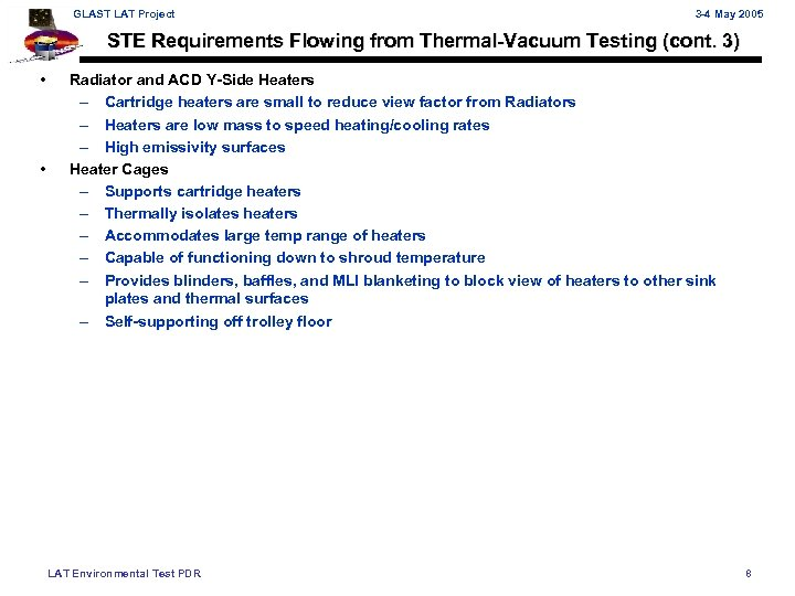 GLAST LAT Project 3 -4 May 2005 STE Requirements Flowing from Thermal-Vacuum Testing (cont.
