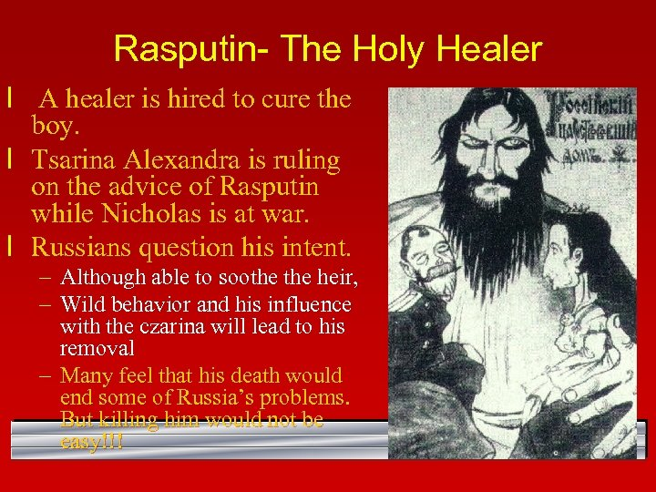 Rasputin- The Holy Healer l A healer is hired to cure the boy. l
