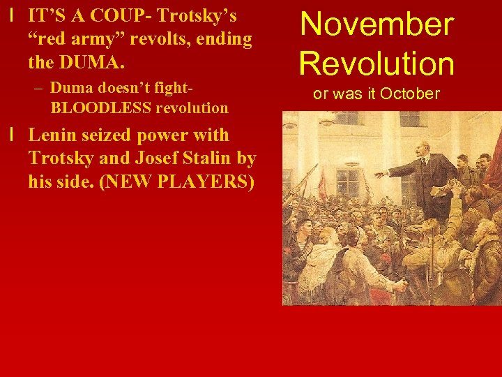 """l IT'S A COUP- Trotsky's """"red army"""" revolts, ending the DUMA. – Duma doesn't"""