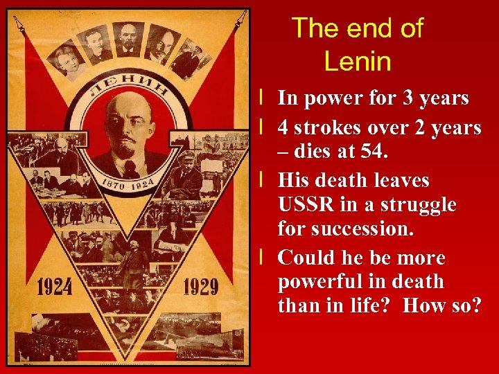 The end of Lenin l In power for 3 years l 4 strokes over