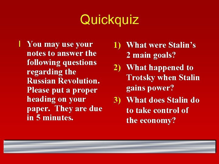 Quickquiz l You may use your notes to answer the following questions regarding the