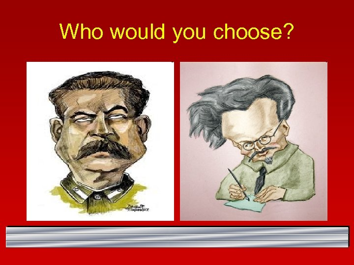 Who would you choose?