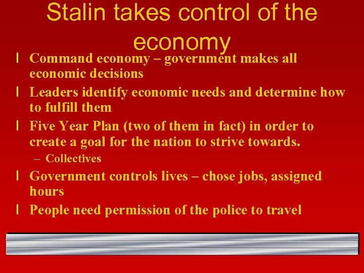 Stalin takes control of the economy l Command economy – government makes all economic