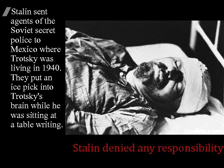 /Stalin sent agents of the Soviet secret police to Mexico where Trotsky was living
