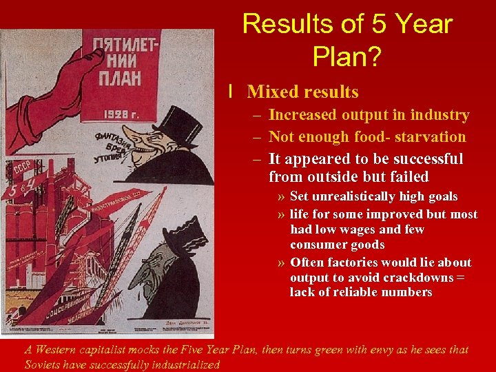 Results of 5 Year Plan? l Mixed results – Increased output in industry –
