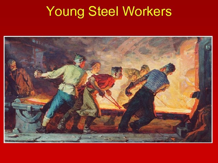 Young Steel Workers