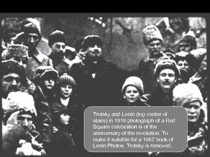 Trotsky and Lenin (top center of stairs) in 1919 photograph of a Red Square