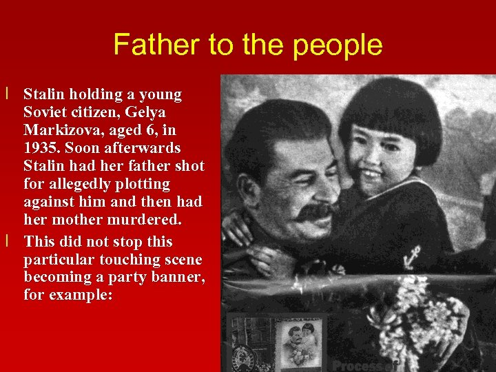 Father to the people l Stalin holding a young Soviet citizen, Gelya Markizova, aged