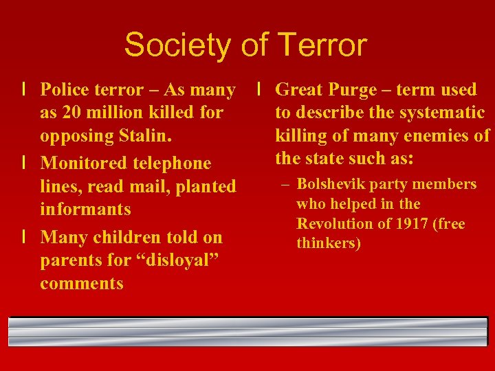 Society of Terror l Police terror – As many l Great Purge – term