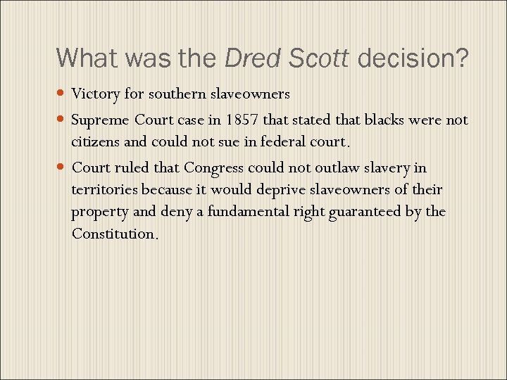 the shaping of secession from the dred scott decision of the supreme court in 1857 Historical document dred scott case: the supreme court decision 1857 in march of 1857, the united states supreme court, led by chief justice roger b taney, declared that all blacks -- slaves as well as free -- were not and could never become citizens of the united states.