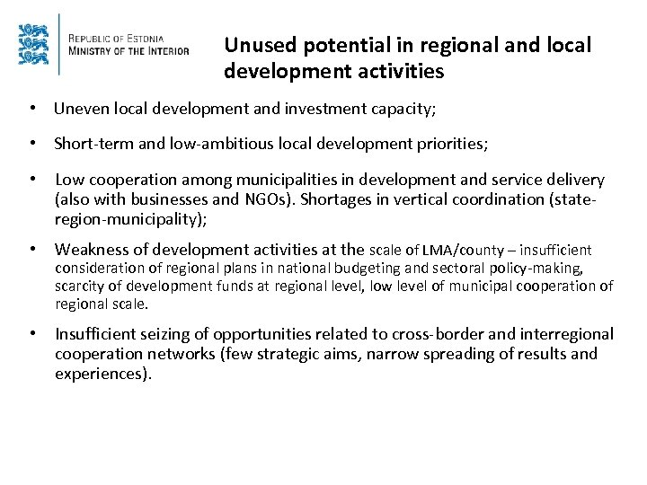 Unused potential in regional and local development activities • Uneven local development and investment