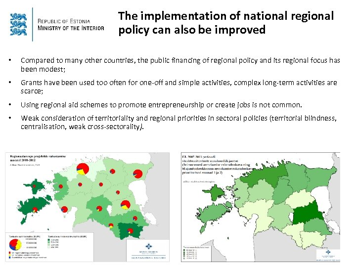 The implementation of national regional policy can also be improved • Compared to