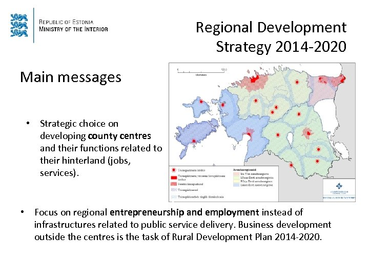Regional Development Strategy 2014 -2020 Main messages • Strategic choice on developing county centres