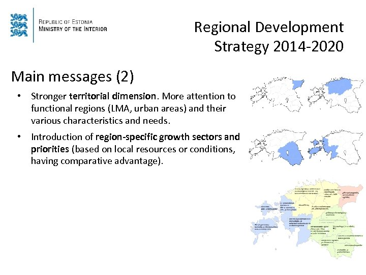 Regional Development Strategy 2014 -2020 Main messages (2) • Stronger territorial dimension. More attention