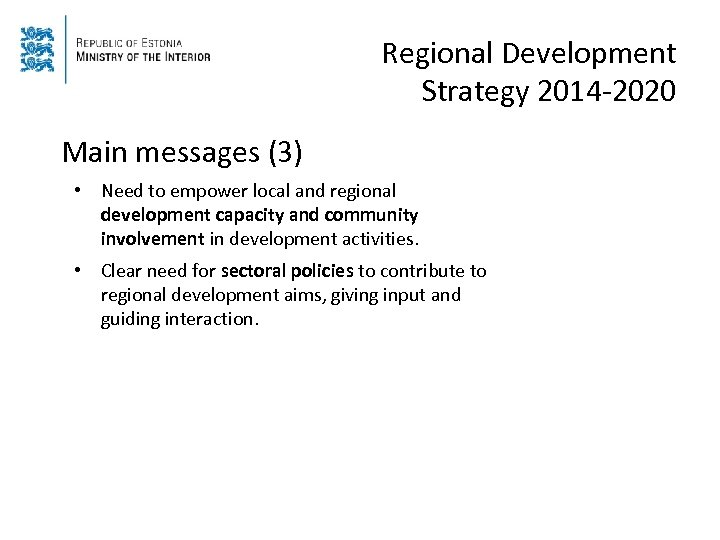 Regional Development Strategy 2014 -2020 Main messages (3) • Need to empower local and