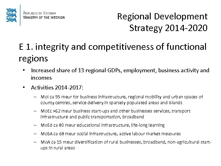 Regional Development Strategy 2014 -2020 E 1. integrity and competitiveness of functional regions •