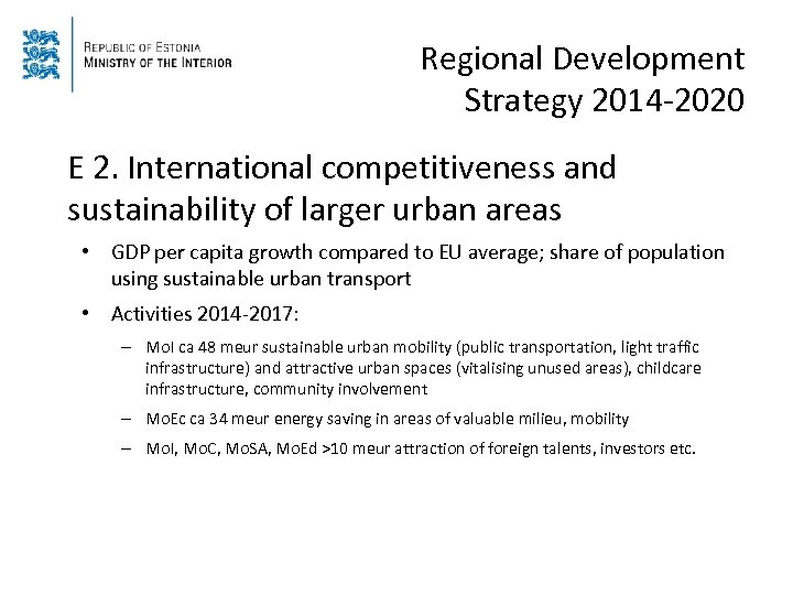 Regional Development Strategy 2014 -2020 E 2. International competitiveness and sustainability of larger urban