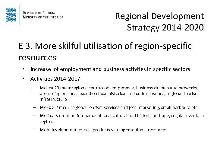 Regional Development Strategy 2014 -2020 E 3. More skilful utilisation of region-specific resources •