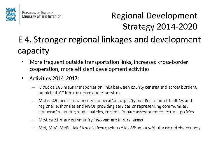 Regional Development Strategy 2014 -2020 E 4. Stronger regional linkages and development capacity •