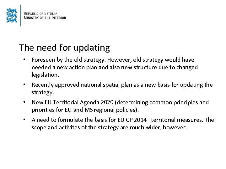 The need for updating • Foreseen by the old strategy. However, old strategy would