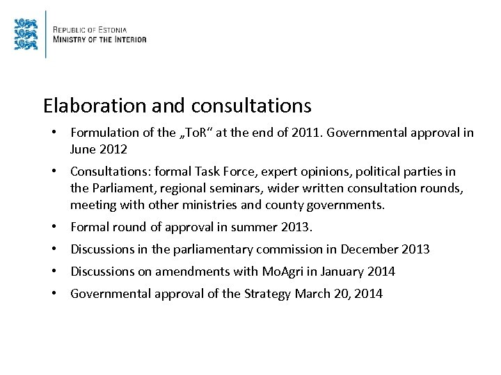 """Elaboration and consultations • Formulation of the """"To. R"""" at the end of 2011."""