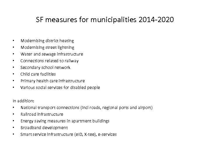 SF measures for municipalities 2014 -2020 • • Modernising district heating Modernising street lightning