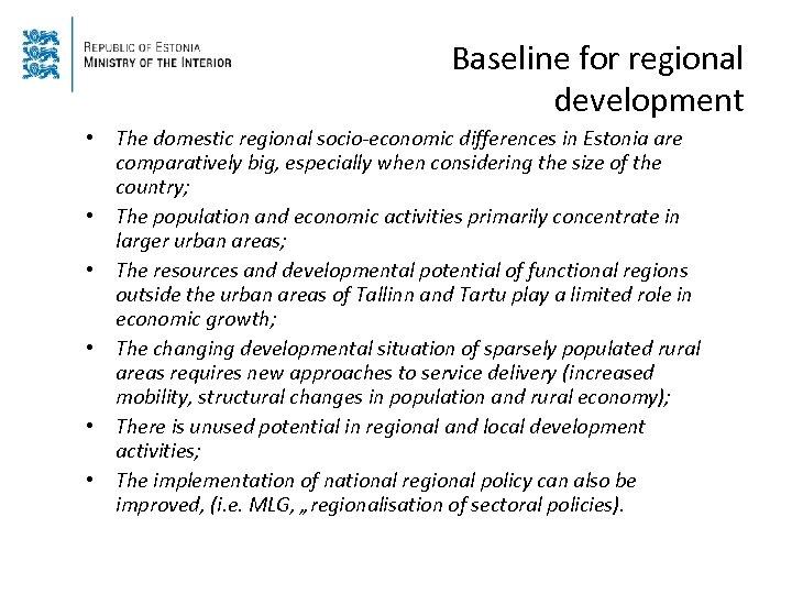 Baseline for regional development • The domestic regional socio-economic differences in Estonia are comparatively