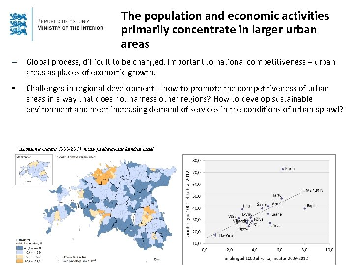 The population and economic activities primarily concentrate in larger urban areas – Global process,