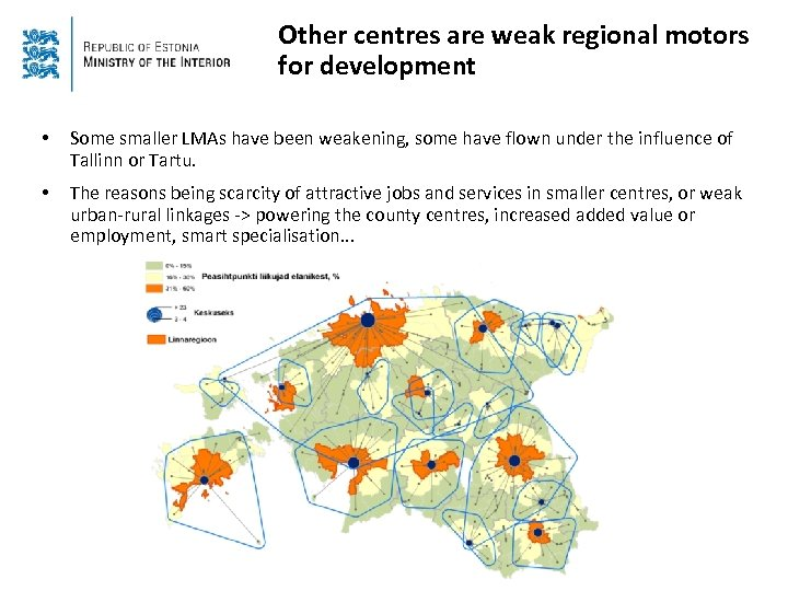 Other centres are weak regional motors for development • Some smaller LMAs have been