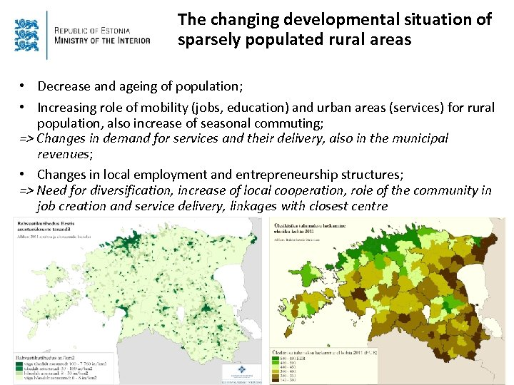The changing developmental situation of sparsely populated rural areas • Decrease and ageing