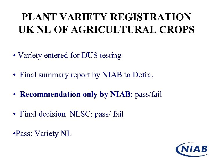 PLANT VARIETY REGISTRATION UK NL OF AGRICULTURAL CROPS • Variety entered for DUS testing
