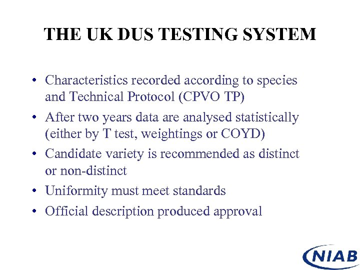 THE UK DUS TESTING SYSTEM • Characteristics recorded according to species and Technical Protocol