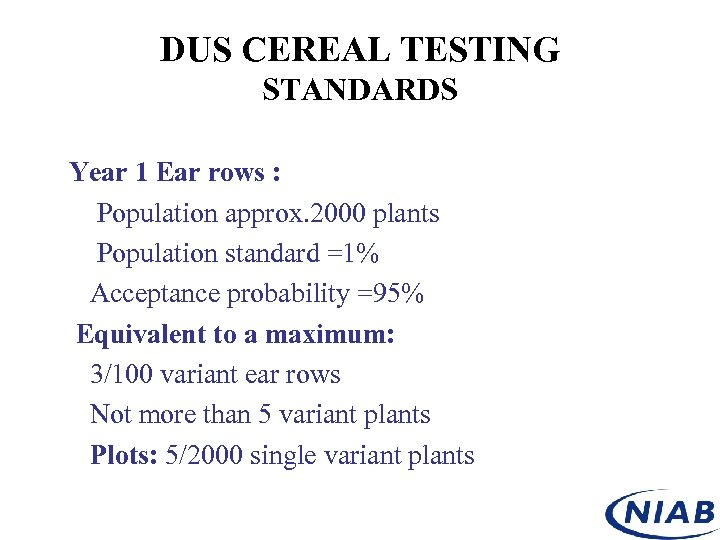 DUS CEREAL TESTING STANDARDS Year 1 Ear rows : Population approx. 2000 plants Population