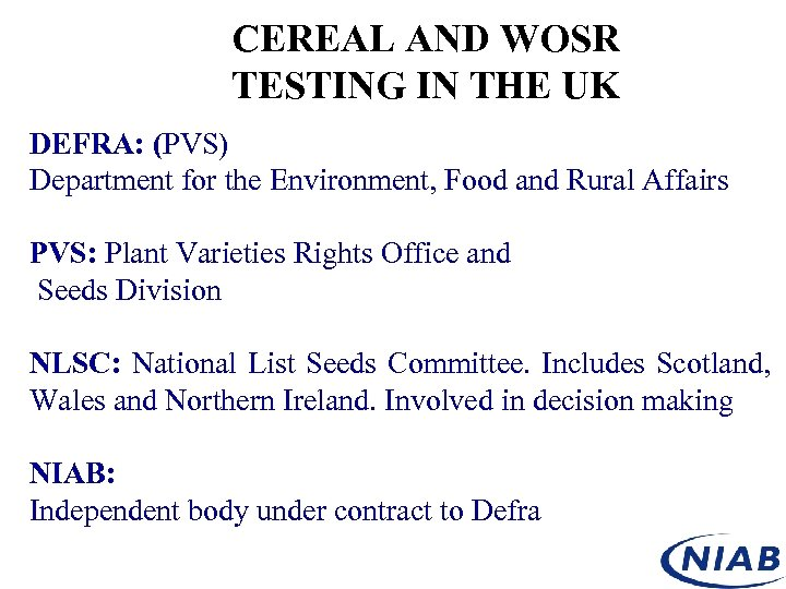 CEREAL AND WOSR TESTING IN THE UK DEFRA: (PVS) Department for the Environment, Food