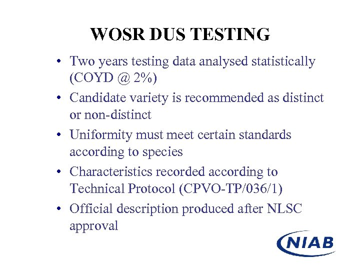 WOSR DUS TESTING • Two years testing data analysed statistically (COYD @ 2%) •