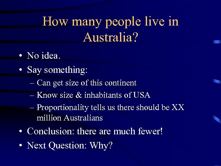 How many people live in Australia? • No idea. • Say something: – Can