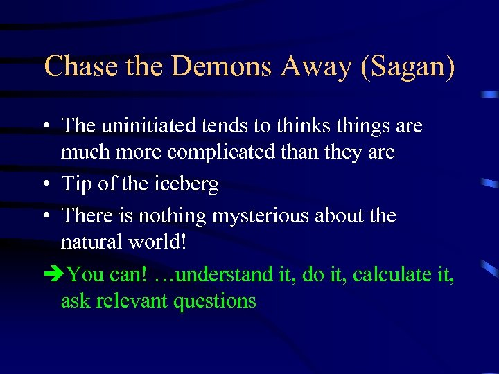 Chase the Demons Away (Sagan) • The uninitiated tends to thinks things are much