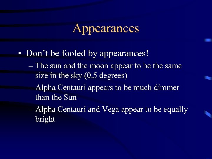 Appearances • Don't be fooled by appearances! – The sun and the moon appear