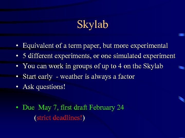 Skylab • • • Equivalent of a term paper, but more experimental 5 different