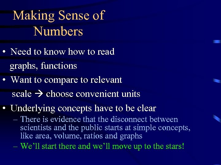 Making Sense of Numbers • Need to know how to read graphs, functions •