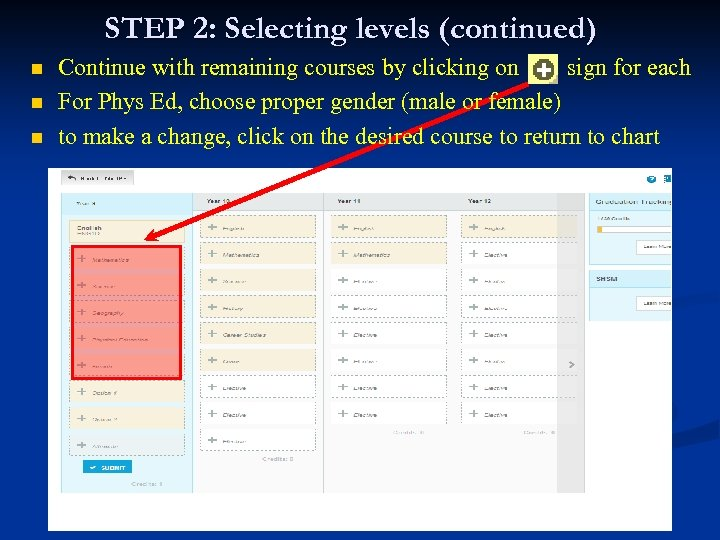 STEP 2: Selecting levels (continued) n n n Continue with remaining courses by clicking