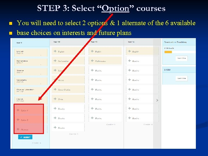 """STEP 3: Select """"Option"""" courses n n You will need to select 2 options"""