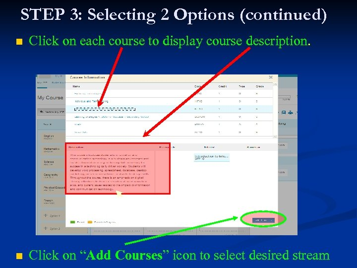 STEP 3: Selecting 2 Options (continued) n Click on each course to display course